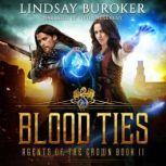 Blood Ties Agents of the Crown, Book 2, Lindsay Buroker