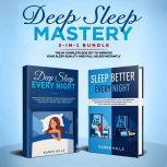 Deep Sleep Mastery 2-in-1 Bundle Deep Sleep Meditation + Sleep Better Every Night - The #1 Complete Box Set to Improve Your Sleep Quality and Fall Asleep Instantly, Karen Hills