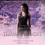 Transcendent: A Starling Novel, Lesley Livingston
