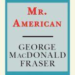 Mr. American, George MacDonald Fraser