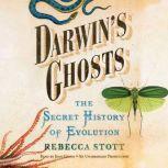 Darwin's Ghosts The Secret History of Evolution, Rebecca Stott