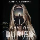 What We Buried, Kate A. Boorman