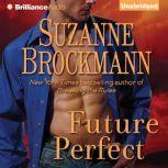 Future Perfect, Suzanne Brockmann