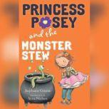 Princess Posey and the Monster Stew, Stephanie Greene