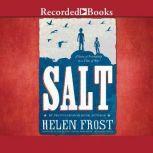 Salt A Story of Friendship in a Time of War, Helen Frost