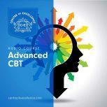 Advanced CBT Course, Centre of Excellence