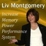 Increase Memory Power Performance System With Mind Music for Peak Performance, Liv Montgomery