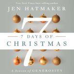 7 Days of Christmas The Season of Generosity, Jen Hatmaker