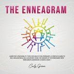The Enneagram: Learn the 9 Personality Types for Healthy Relationships; a Complete Guide to Self-Realization & Self-Discovery Using the Wisdom of the Enneagram: Best Enneagram Audiobooks & Books; Book 1, Carly Greene