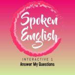 Spoken English Interactive 1 Answer My Questions, Barakath