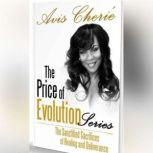 The Price of Evolution Series The Sanctified Sacrifices of Healing and Deliverance, Avis Cherie'