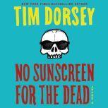 No Sunscreen for the Dead A Novel, Tim Dorsey