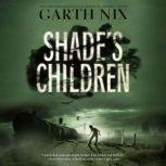 Shade's Children, Garth Nix