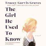 The Girl He Used to Know, Tracey Garvis Graves
