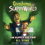 Goosebumps SlappyWorld #3: I Am Slappy's Evil Twin, R.L. Stine