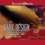 The Dark Design, Philip Jose Farmer