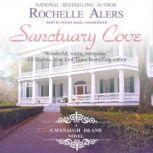 Sanctuary Cove A Cavanaugh Island Novel, Rochelle Alers