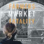 Farmers Market Fatality, Sarah Hualde
