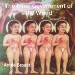 The Inner Government of the World, Annie Besant