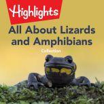 All About Lizards and Amphibians Collection, Highlights for Children