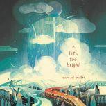 A Lite Too Bright, Samuel Miller