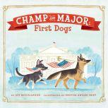 Champ and Major: First Dogs, Joy McCullough