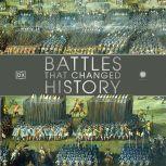Smithsonian: Battles that Changed History, DK