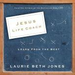 Jesus, Life Coach Learn from the Best, Laurie Beth Jones