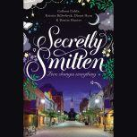 Secretly Smitten Love Changes Everything, Colleen Coble