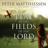 At Play in the Fields of the Lord, Peter Matthiessen
