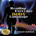 Reading Everyday Body Language Become A Human Lie Detector, Sanjay Burman