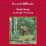 Steal Away, Jennifer Armstrong