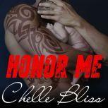Honor Me, Chelle Bliss