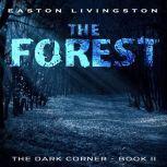 The Forst: The Dark Corner - Book 2, Easton Livingston