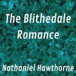 The Blithedale Romance, Nathaniel Hawthorne