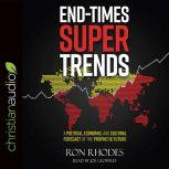 End-Times Super Trends A Political, Economic, and Cultural Forecast of the Prophetic Future, Ron Rhodes
