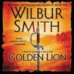 Golden Lion A Novel of Heroes in a Time of War, Wilbur Smith
