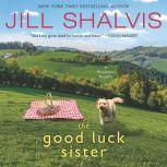 The Good Luck Sister A Wildstone Novella, Jill Shalvis