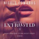 Entrusted A Club Destiny Novel, Book 7, Nicole Edwards