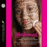 Unashamed Overcoming the Sins No Girl Wants to Talk About, Jessie Minassian