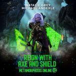 Reign With Axe And Shield A Gamelit Fantasy RPG Novel, Natalie Grey