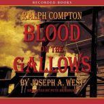 Blood on the Gallows A Ralph Compton Novel, Joseph West