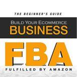 FBA Build Your Ecommerce Business, Mary Patricia