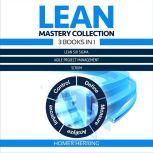 Lean Mastery Collection: 3 Books in 1 Lean Six Sigma, Agile Project Management, Scrum, Homer Herring