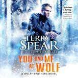 You Had Me at Wolf, Terry Spear