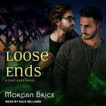 Loose Ends, Morgan Brice
