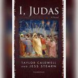 I, Judas A Novel, Taylor Caldwell