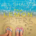 The Lemon Sisters A Novel, Jill Shalvis