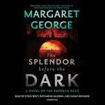 The Splendor Before the Dark A Novel of the Emperor Nero, Margaret George