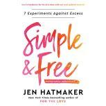 Simple and Free 7 Experiments Against Excess, Jen Hatmaker